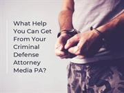 What Help You Can Get From Your Criminal Defense Attorney Media PA?