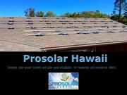 Appropriate Solar Companies in Hawaii -Prosolar Hawaii