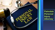 Looking Attorney ? Hire a Personal Injury Attorney in Palmdale