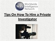 Tips On How To Hire a Private Investigator