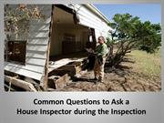 Common Questions to Ask a House Inspector During the Inspection
