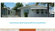 Save Precious Life & Property With Hurricane Shutters