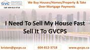 I Need To Sell My House Fast – Sell To GVCPS