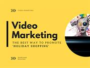 Video Marketing — The Best Way To Promote Holiday Shopping