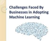 Challenges Faced By Business In Adopting Machine Learning
