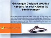 Get Unique Designed Wooden Hangers for Your Clothes at SunfineHanger