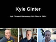 Kyle Ginter of Hopatcong NJ - Diverse Skills