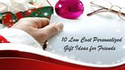 10 Low Cost Personalized Gift Ideas for Friends