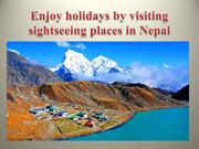 Enjoy holidays by visiting sightseeing places in Nepal
