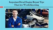 Important Diesel Engine Repair Tips That Are Worth Knowing