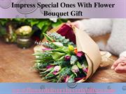 Impress Special ones With Flower Bouquet Gift