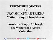 Friendship Quotes By Urvashi Kumar Trikha