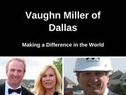 Vaughn Miller of Dallas - Making a Difference in the World