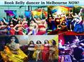 Book a Belly dancer in Melbourne NOW!