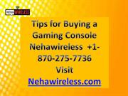 Gaming console buying tips Nehawireless