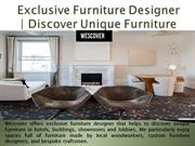 Exclusive Furniture Designer | Discover Unique Furniture | Wescover