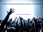 Your Favorite Events Tickets with Layaway  - Eventslayaway
