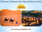 Welcome To Morocco Top Trips and Tours Service