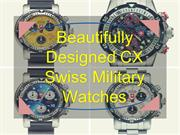 Beautifully Designed CX Swiss Military Watches