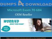 Free 70-684 Study Material | Free 70-684 Dumps Dumps4Download