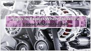 Signs to Expect When There is a Loose Alternator Belt