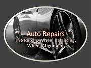 Auto Repairs - Tire Repair, Wheel Balancing, Wheel Alignment