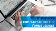 IT Services A Complete Guide for Your Business