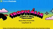 Discount Tropicalia Music & Taco Festival Tickets - 2 Day Pass Tickets
