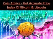 Coin Advice - Get Accurate Price Index Of Bitcoin & Litecoin