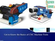 Get to Know the Basics of CNC Machine Tools