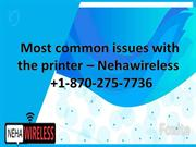 Most common issues with the printer – Nehawireless  +1-870-275-7736