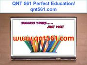 QNT 561 Perfect Education- qnt561.com