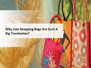 Why Jute Shopping Bags Are Such a Big Trendsetter