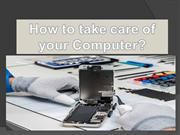 How to take care of your Computer?