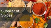 Supplier of Ground Spices | Supplier of Whole Spices