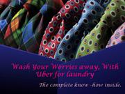 Wash Your Worries away, With Uber for laundry