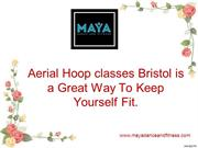 Aerial Hoop classes Bristol is a Great Way To Keep Yourself Fit