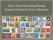 Have these Interesting postage stamps of India in your collection