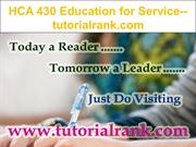 HCA 430 Education for Service--tutorialrank.com