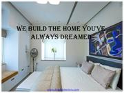 We Build the Home you've Always Dreamed