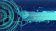 DC/DC Converter Module – The Savior for your Device