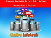 Onlive Infotech Deliver Cheapest Dedicated Server for Complex Websites