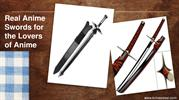 Real Anime Swords for the Lovers of Anime
