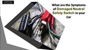 What are the Symptoms of Damaged Neutral Safety Switch in your Car