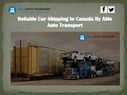 Reliable Car Shipping In Canada By Able Auto Transport