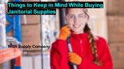 Things to Keep in Mind While Buying Janitorial Supplies