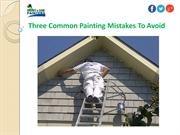 Three Common Painting Mistakes To Avoid
