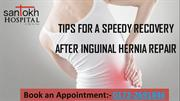 Tips for a Speedy Recovery after Inguinal Hernia Repair