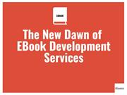 The New Dawn Of Ebook Development Services