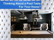 Thinking About a Pool Table For Your Home